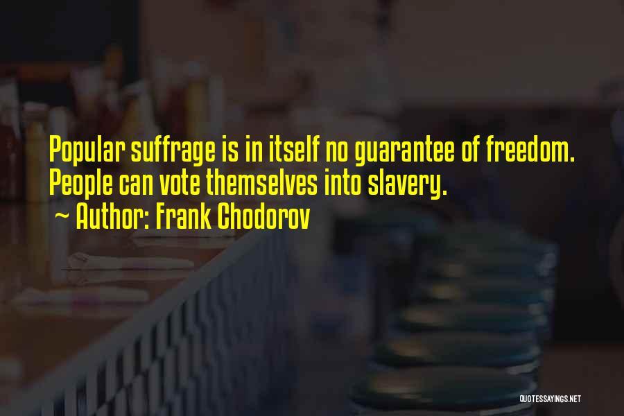 Frank Chodorov Quotes 2200717