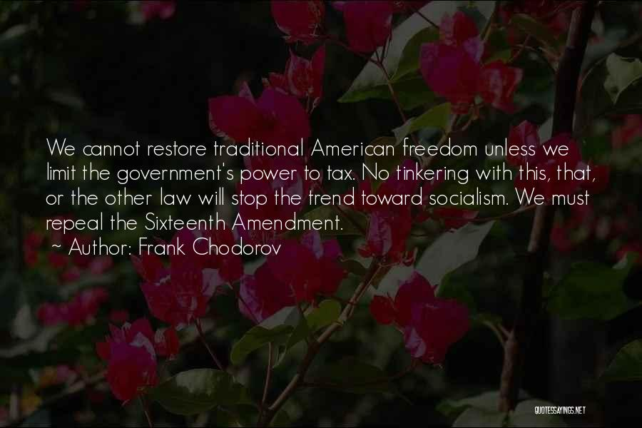 Frank Chodorov Quotes 635532