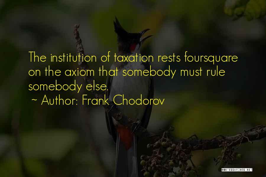 Frank Chodorov Quotes 796637