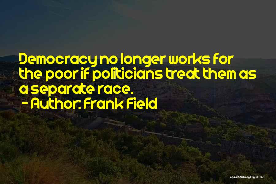 Frank Field Quotes 1165301