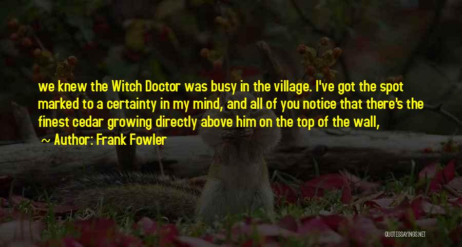 Frank Fowler Quotes 1855262