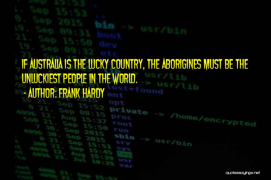 Frank Hardy Quotes 1913330