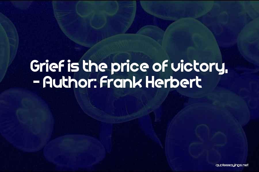 Frank Herbert Quotes 1241161
