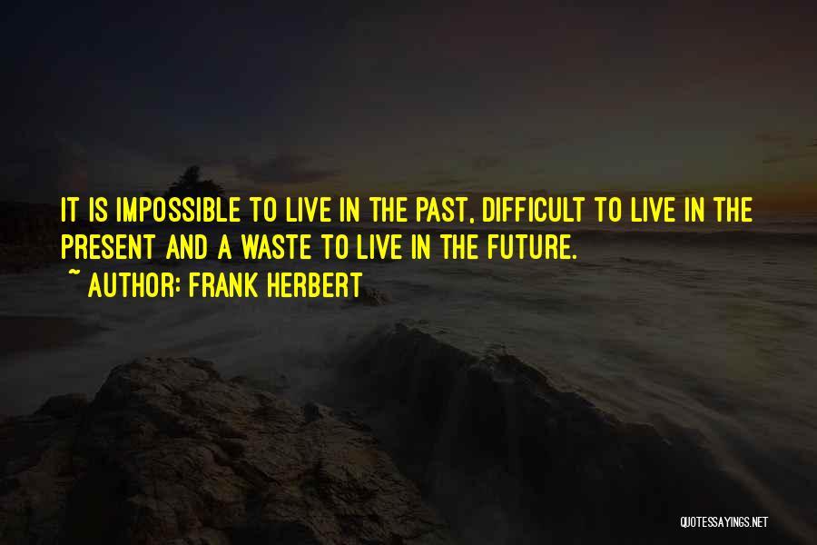 Frank Herbert Quotes 1712624