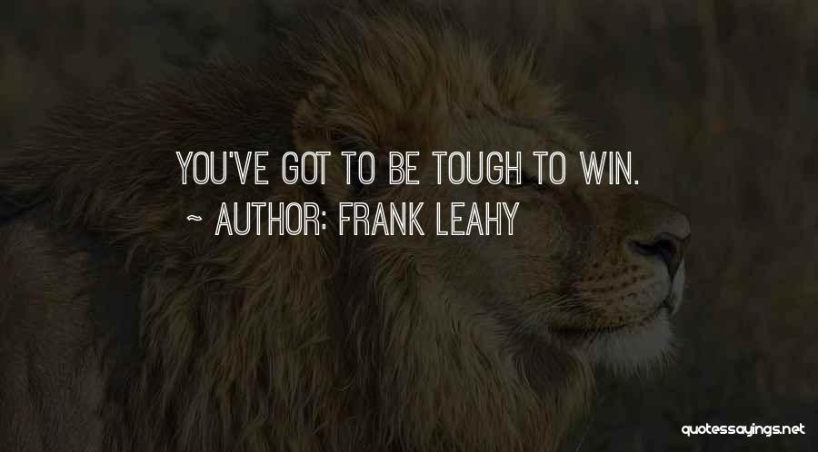 Frank Leahy Quotes 1500591