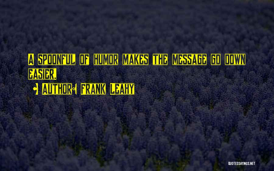 Frank Leahy Quotes 1626664