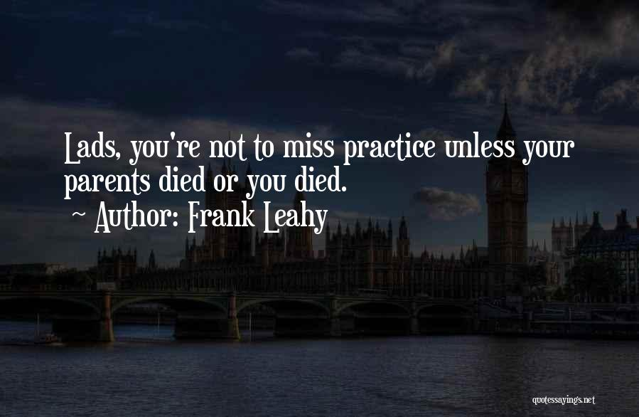 Frank Leahy Quotes 178243