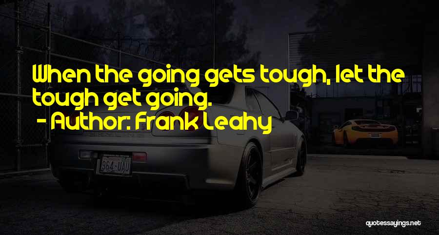 Frank Leahy Quotes 352904