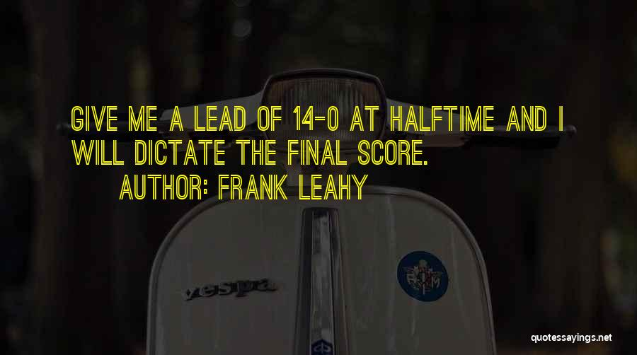 Frank Leahy Quotes 371166