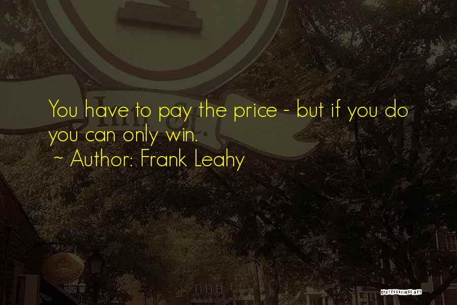 Frank Leahy Quotes 399004