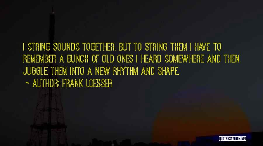 Frank Loesser Quotes 1048904