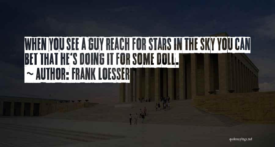 Frank Loesser Quotes 1993495