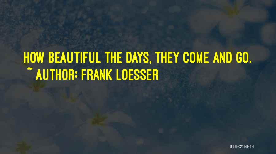 Frank Loesser Quotes 259534