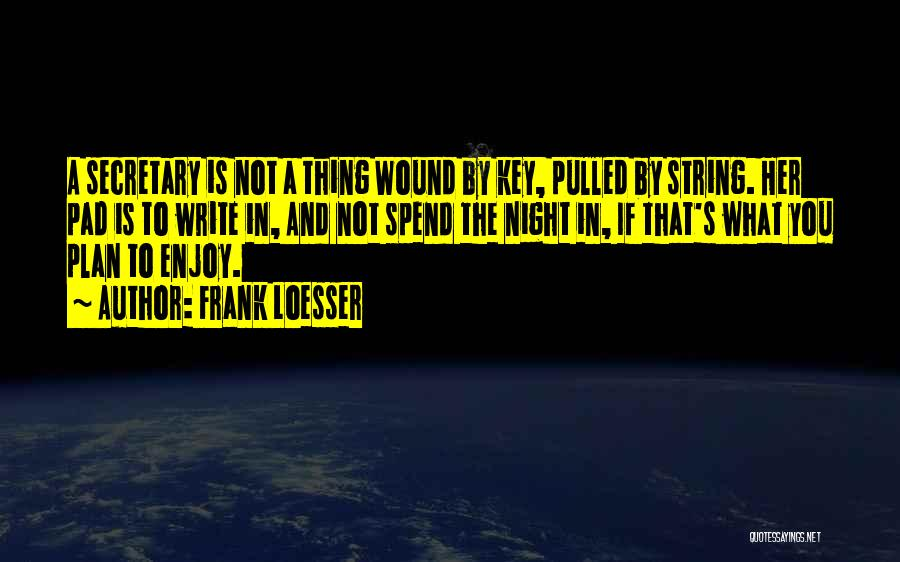 Frank Loesser Quotes 445642