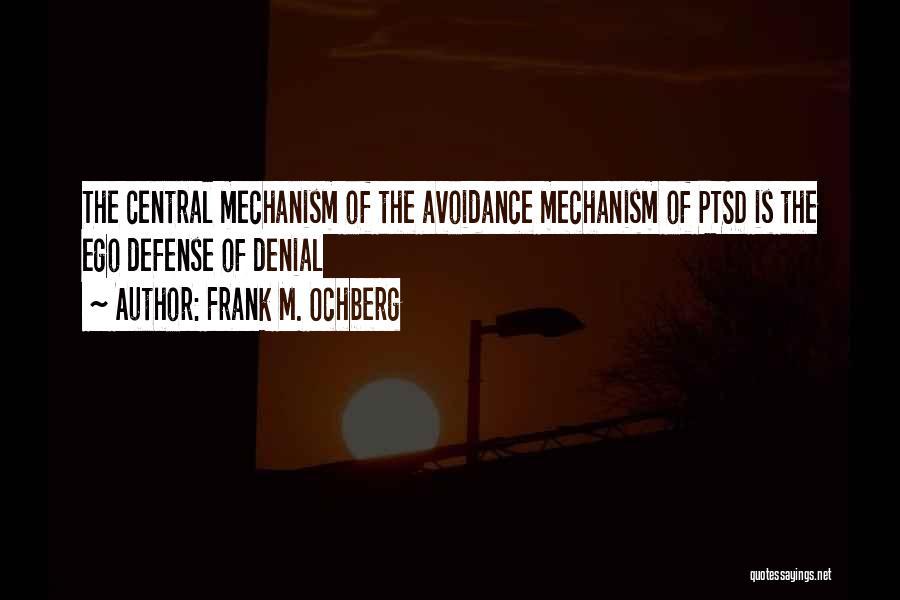 Frank M. Ochberg Quotes 1102498