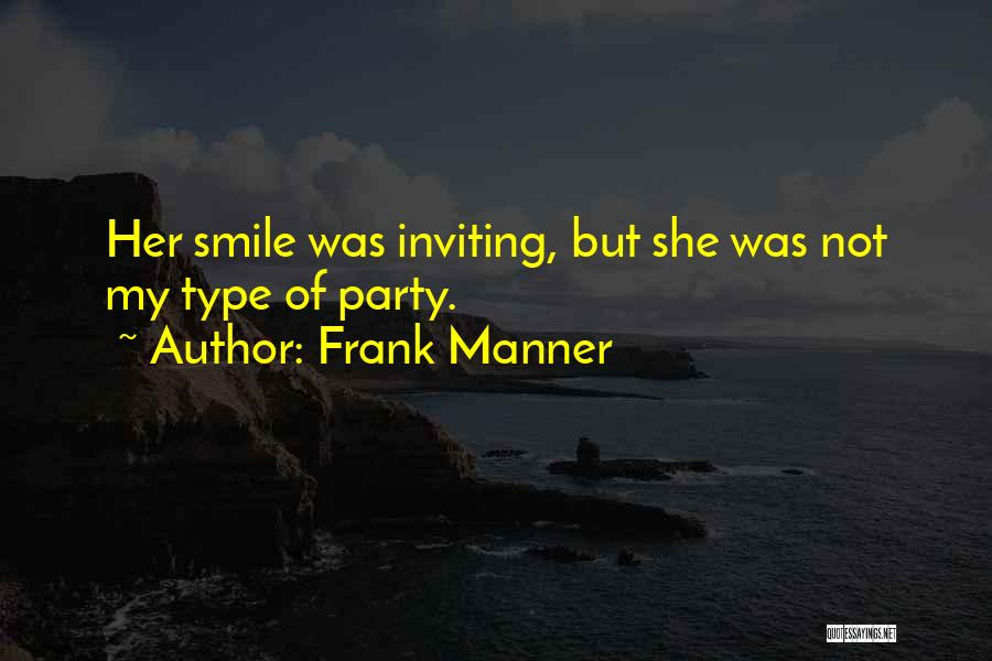 Frank Manner Quotes 2099606
