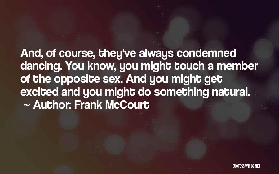 Frank McCourt Quotes 2262123