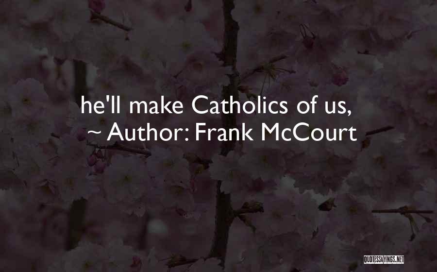 Frank McCourt Quotes 610565