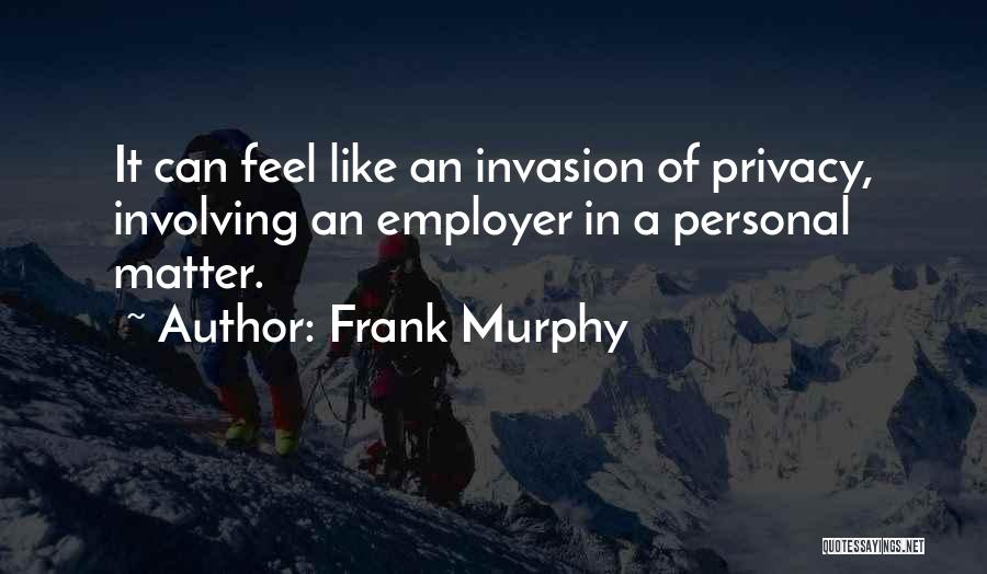 Frank Murphy Quotes 102317