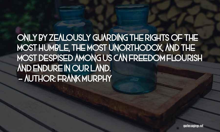 Frank Murphy Quotes 1522677