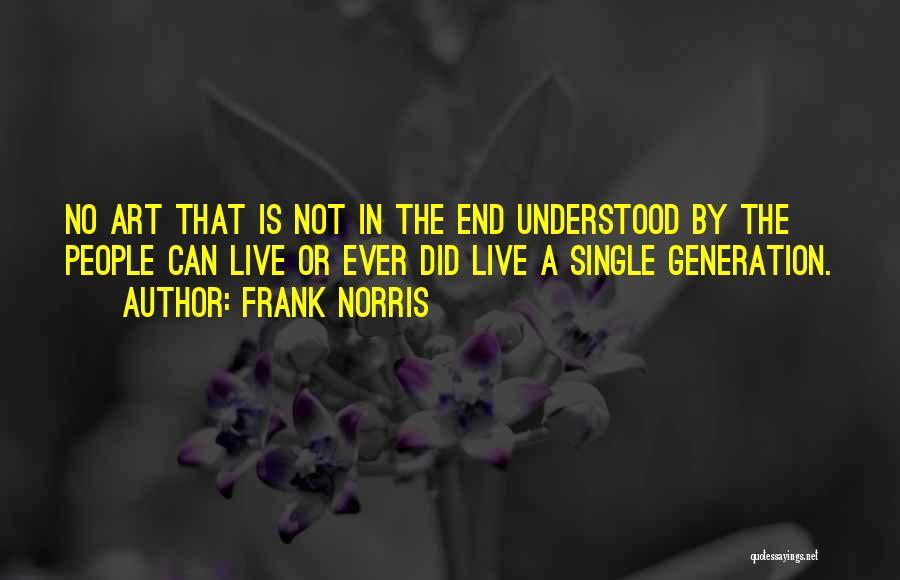 Frank Norris Quotes 1851664