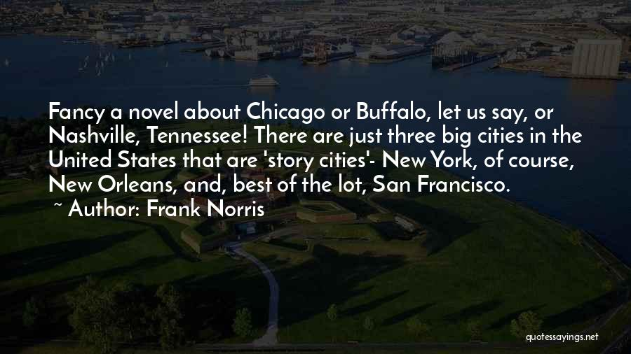 Frank Norris Quotes 2162657