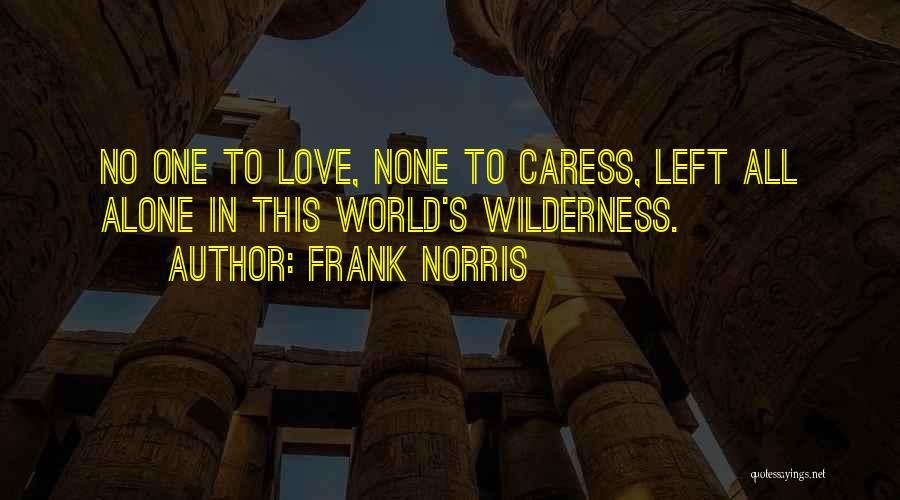 Frank Norris Quotes 284804
