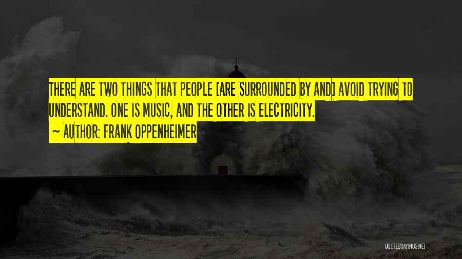 Frank Oppenheimer Quotes 282364