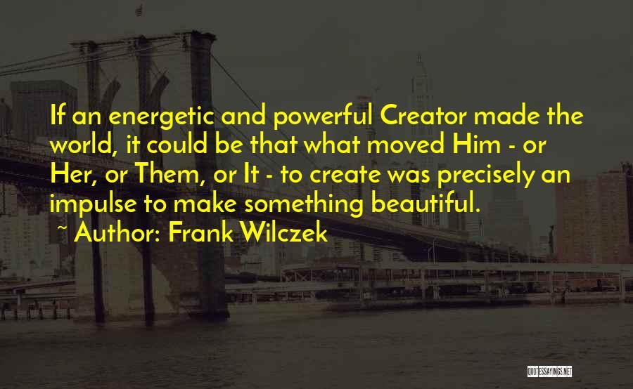 Frank Wilczek Quotes 384589