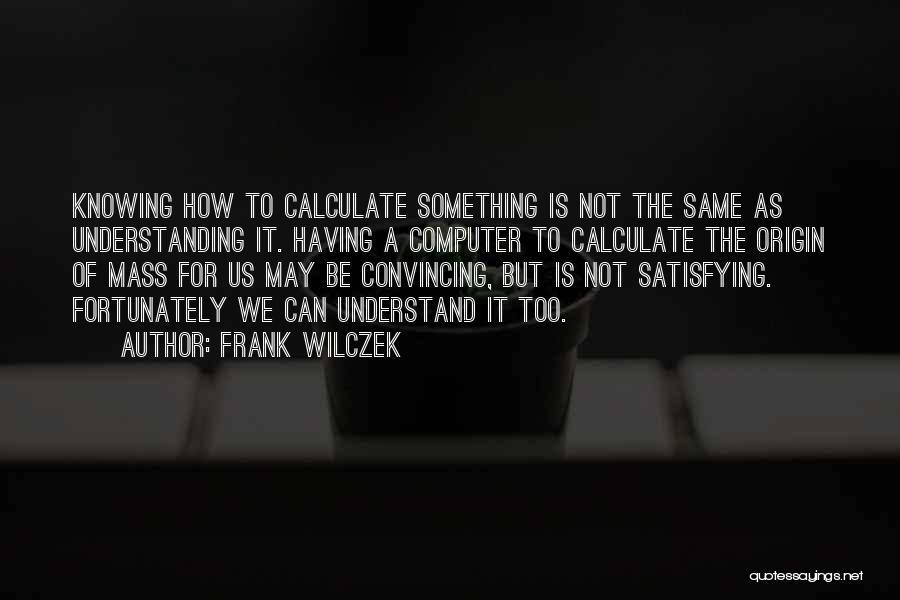 Frank Wilczek Quotes 413094