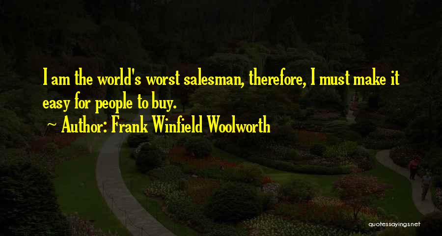 Frank Woolworth Quotes By Frank Winfield Woolworth