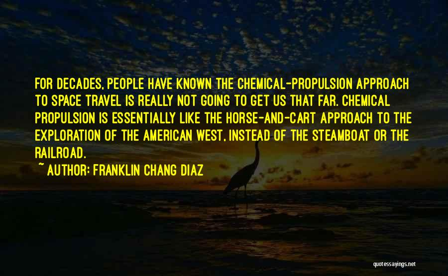 Franklin Chang Diaz Quotes 462233