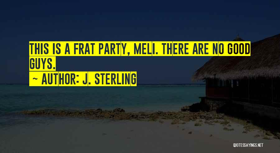 Frat Guys Quotes By J. Sterling