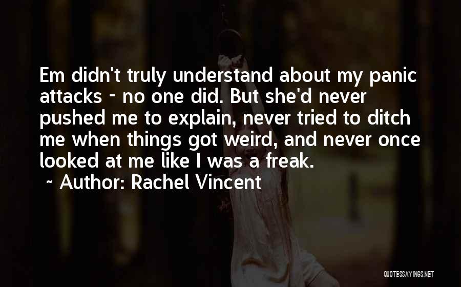 Freak Friendship Quotes By Rachel Vincent