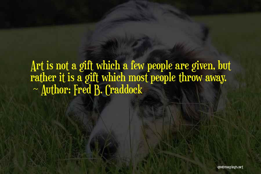 Fred B. Craddock Quotes 1733004