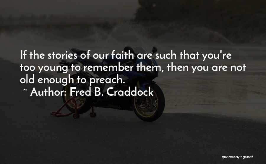 Fred B. Craddock Quotes 237813