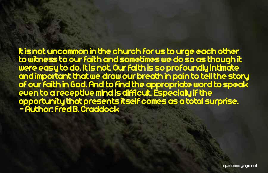 Fred B. Craddock Quotes 469550