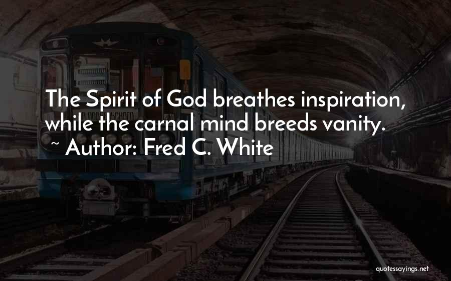 Fred C. White Quotes 1899338