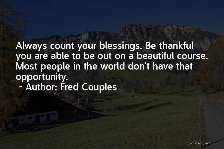 Fred Couples Quotes 1372230