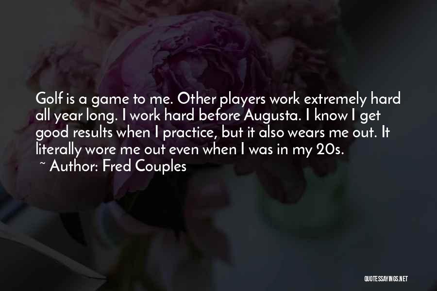 Fred Couples Quotes 1505580