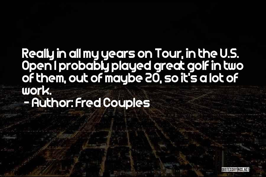 Fred Couples Quotes 1588700