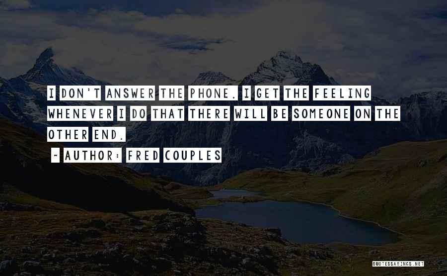 Fred Couples Quotes 172774