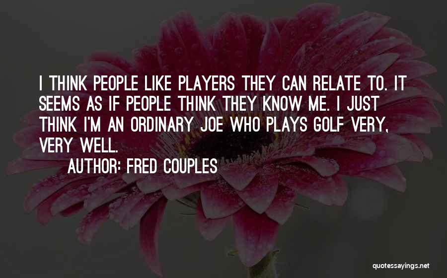 Fred Couples Quotes 458198