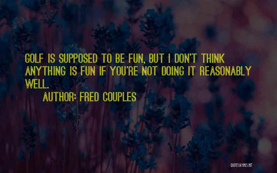Fred Couples Quotes 664569