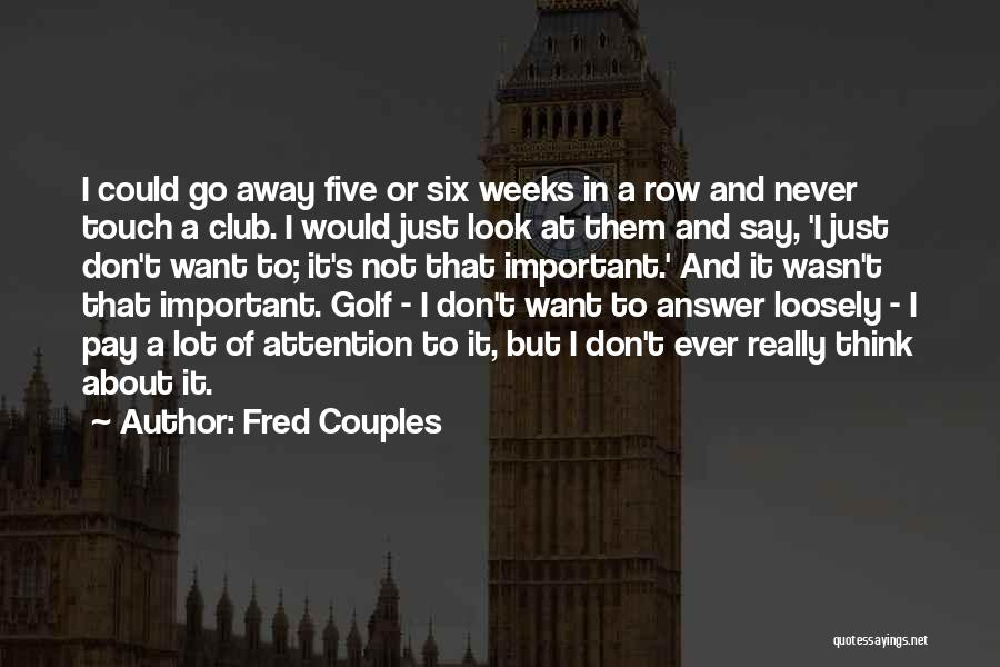 Fred Couples Quotes 845598