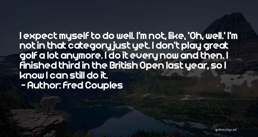 Fred Couples Quotes 929978