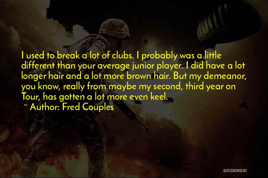 Fred Couples Quotes 954687