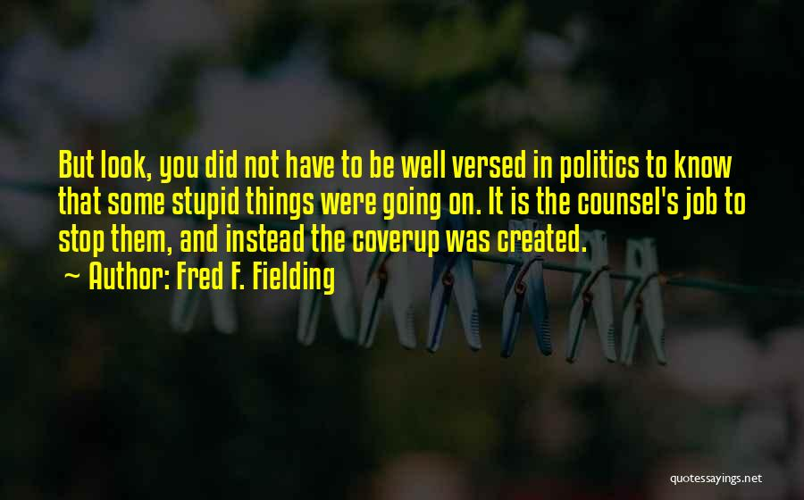 Fred F. Fielding Quotes 126415