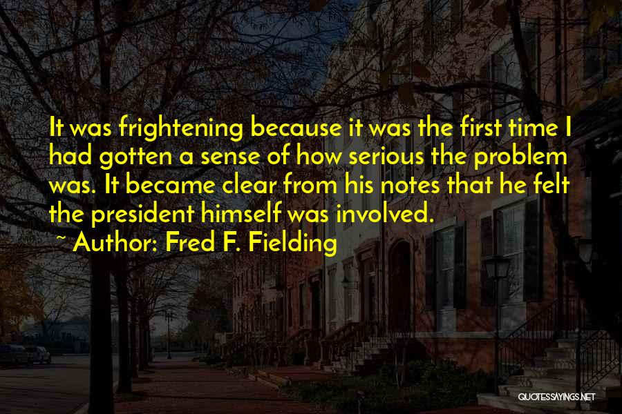 Fred F. Fielding Quotes 1532645