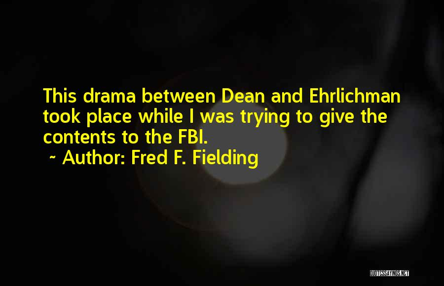 Fred F. Fielding Quotes 2121563